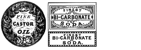I wonder if you would find these labels for Fine Castor Oil and Bi-Carbonate Soda back in the 19th Century